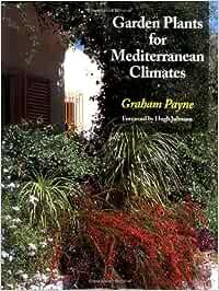Garden Plants for Mediterranean Climates: Amazon.es: Payne, Graham ...