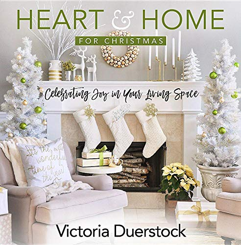 Heart & Home for Christmas: Celebrating Joy in Your Living -