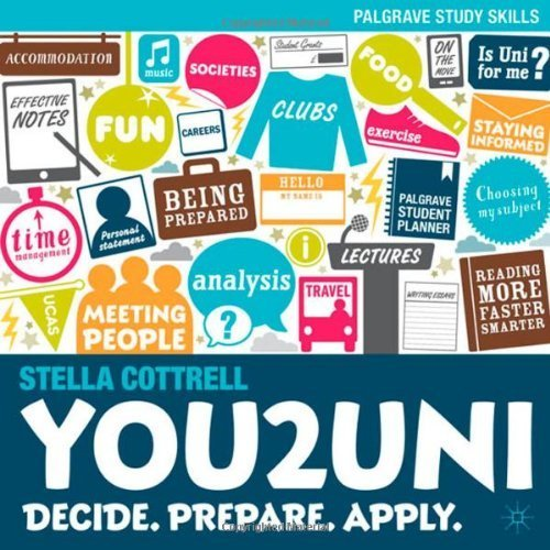 You2Uni: Decide. Prepare. Apply. (Palgrave Study Skills) by Cottrell, Dr Stella (2012) Paperback