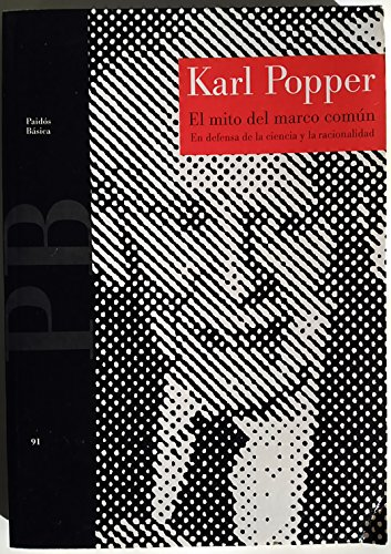 El mito del marco comun / the Myth of the Common Framework (Spanish Edition) [Karl Raimund Popper] (Tapa Blanda)