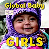 Global Baby Girls: A Global Fund for Children Book
