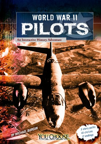 World War II Pilots: An Interactive History Adventure (You Choose: World War II)