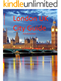 London UK City Guide (Waterfront Series Book 19)