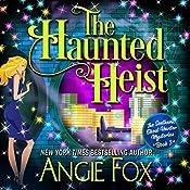 The Haunted Heist | Angie Fox