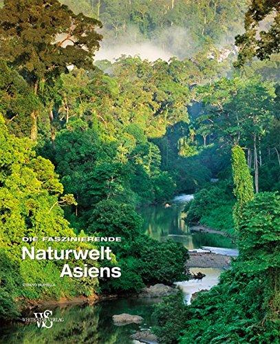 Faszinierende Naturwelt Asiens (Länder, Reisen, Abenteuer)