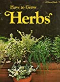 How to Grow Herbs, Sunset Publishing Staff, 0376033215
