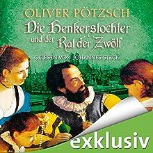 Die Henkerstochter und der Rat der Zwölf Hörbuch von Oliver Pötzsch Gesprochen von: Johannes Steck