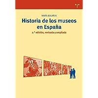 Historia de los museos en España. 2.ª edición