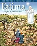Fatima, le jour où le soleil dansa
