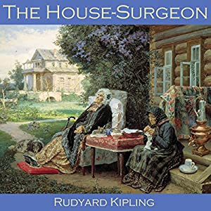 The House-Surgeon Audiobook