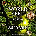 World Seed: Expansion Audiobook by Justin Miller Narrated by Neil Hellegers