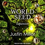 World Seed: Expansion | Justin Miller