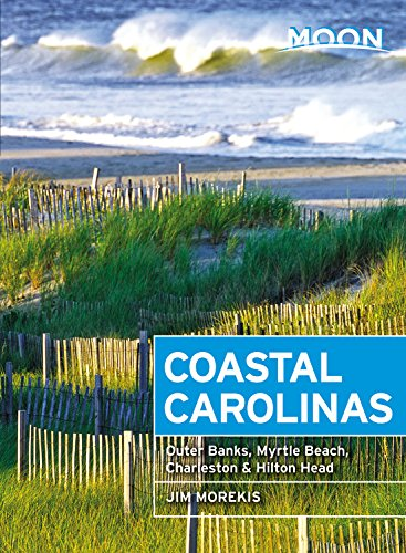 Moon Coastal Carolinas  Outer Banks  Myrtle Beach  Charleston   Hilton Head  Moon Handbooks