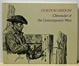 img - for Gordon Snidow, Chronicler of the Contemporary West book / textbook / text book