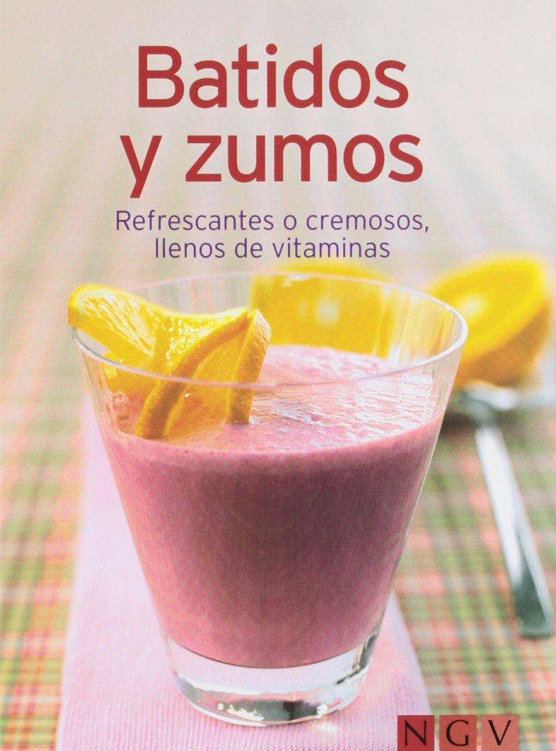Batidos Y Zumos - Refrescantes O Cremosos, Llenos De Vitaminas: Amazon.es: VV.AA.: Libros