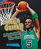 Kevin Garnett: A Basketball Star Who Cares (Sports Stars Who Care)