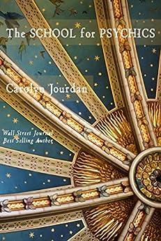 The School for Psychics: A Midlife Fairytale Adventure (Nurse Phoebe Book 3) by [Jourdan, Carolyn]