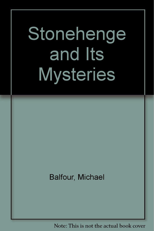 Stonehenge and Its Mysteries: Michael Balfour: 9780684172729: Amazon ...