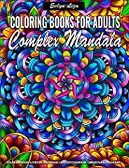 Complex Mandala Coloring Books for Adults: Relaxing Coloring Books for Adults Featuring Complex Mandala Coloring for Stress R
