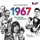 1967: Das Jahr der zwei Sommer Hörbuch von Sabine Pamperrien Gesprochen von: Julian Mehne