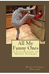 All My Funny Ones: A Collection of Short Stories Kindle Edition