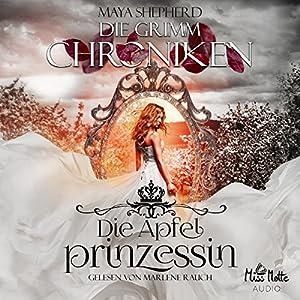 Die Apfelprinzessin (Die Grimm Chroniken 1) Hörbuch