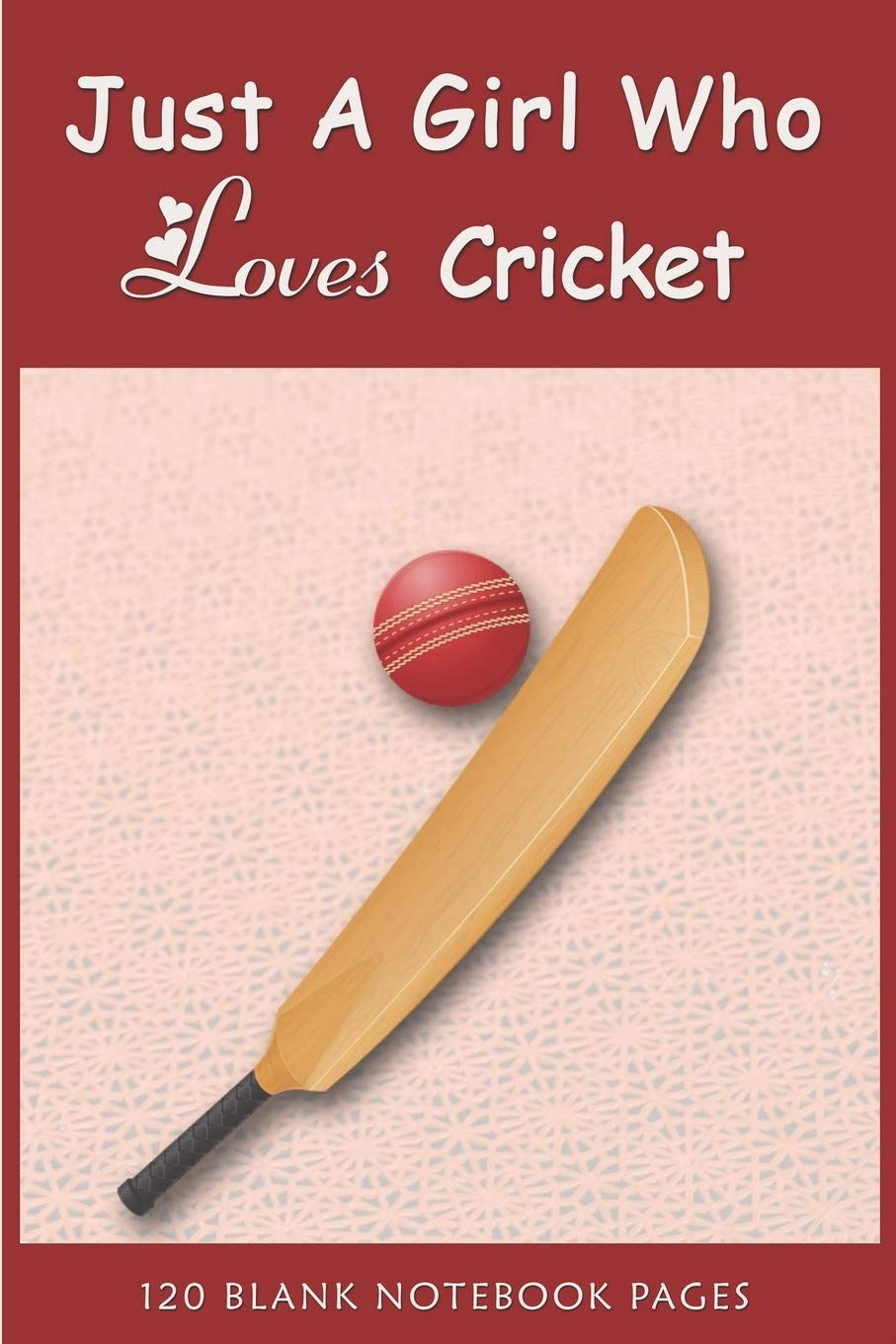Buy Just A Girl Who Loves Cricket Gift For Cricket Lovers Cricket Lovers Journal Notebook Diary Notepad Journal For Girls Boys Men Women Funny Gift Thanksgiving Christmas