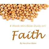 Faith: Four Week Mini Bible Study