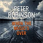 When the Music's Over: The 23rd DCI Banks Mystery | Peter Robinson