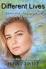Different Lives: 2 novellas - Doppelganger and Flipside Kindle Edition