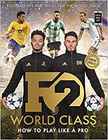Brand New International Skills from the Bestselling YouTube Footballers! F2 World Class
