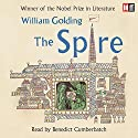 The Spire Audiobook by William Golding Narrated by Benedict Cumberbatch