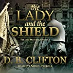 The Lady and the Shield: The Last Watcher #3 | D. B. Clifton