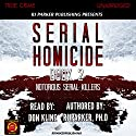 Serial Homicide: Notorious Serial Killers, Book 2 Audiobook by RJ Parker Narrated by Don Kline
