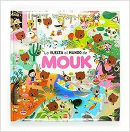 La vuelta al mundo de Mouk: Amazon.es: Boutavant, Marc, Boutavant, Marc, Bort Misol, Fernando: Libros