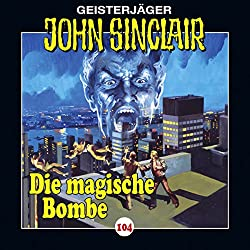 Die magische Bombe (John Sinclair 104)