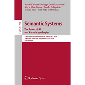Semantic Systems. The Power of AI and Knowledge Graphs: 15th International Conference, SEMANTiCS 2019, Karlsruhe…