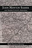 John Newton Sarber and Sarber County, Arkansas, Mary Frances Hodges, 1438958269
