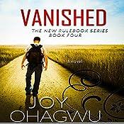Vanished: The New Rulebook Series, Book 4 | Joy Ohagwu