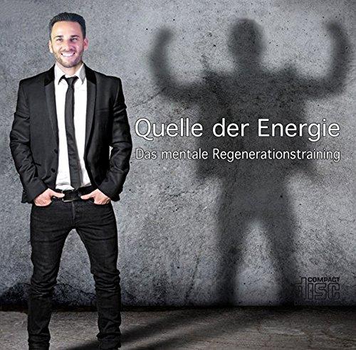 Quelle der Energie - Das mentale Regenerationstraining
