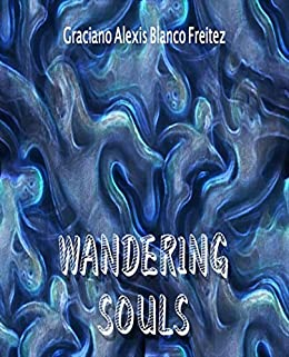 WANDERING SOULS: One Travel Through Time