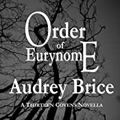 Order of Eurynome: Fourteen Tales of Thirteen Covens, Book 7 | Audrey Brice