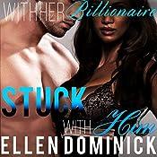 Stuck with Him : With Her Billionaire, Book 2 | Ellen Dominick