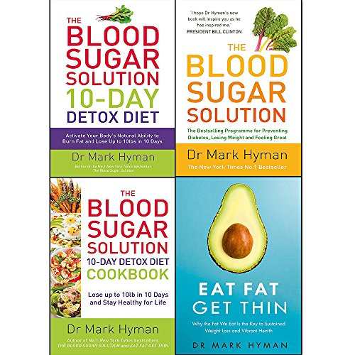 mark hyman collection 4 books set (eat fat get thin, the blood sugar solution, the blood sugar solution 10-day detox diet, the blood sugar solution 10-day detox diet cookbook) ()