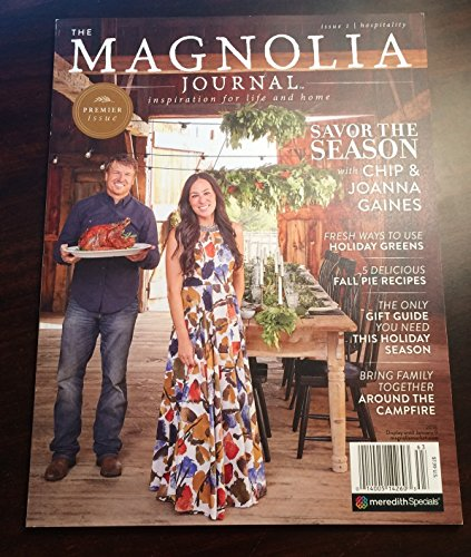 THE MAGNOLIA JOURNAL MAGAZINE 2016, INSPIRATION FOR LIFE & HOME, PREMIER ISSUE.