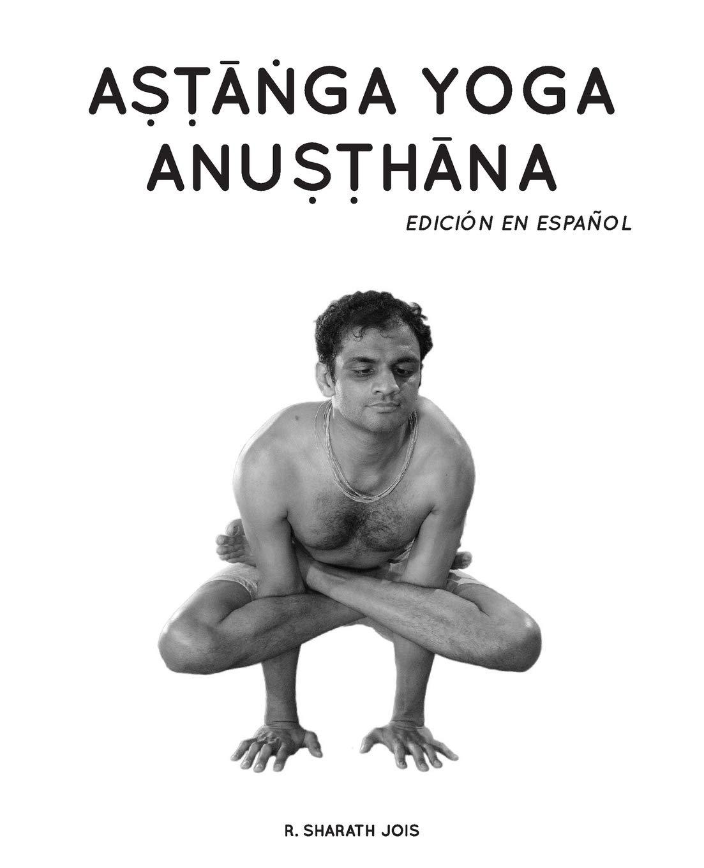 Astanga Yoga Anusthana: Edición en español (Spanish Edition ...