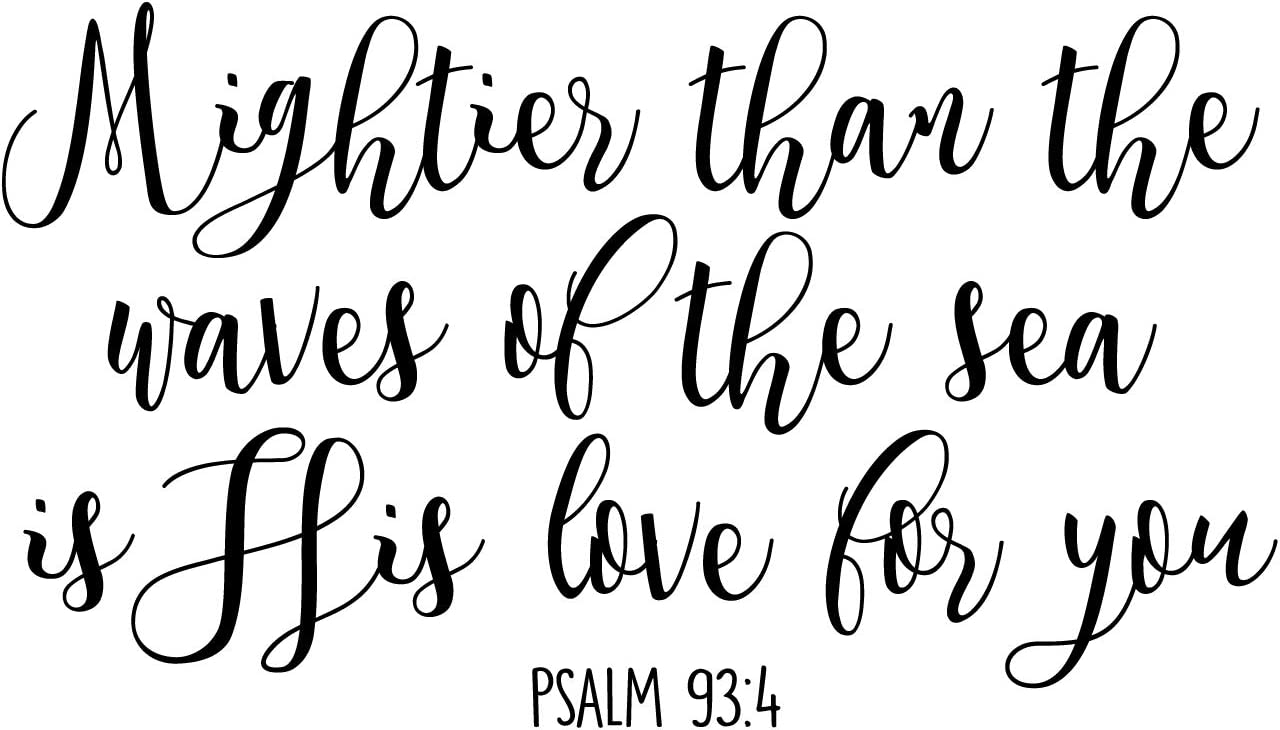 CustomVinylDecor Religious Quote Psalm 93:4 Vinyl Wall Sticker | Mightier Than The Waves of The Sea Vinyl Decal for Home Decor for Bedroom, Playroom, or Bible School | Small and Large Sizes