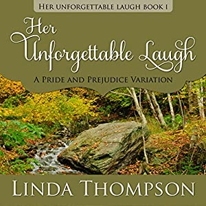 Her Unforgettable Laugh: A Pride and Prejudice Variation Hörbuch