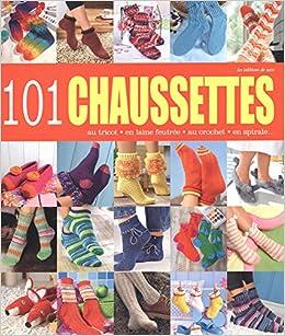 0b3254000f02 Amazon.fr - 101 chaussettes   Au tricot, en laine feutrée, au crochet, en  spirale - Editions de Saxe, Marion Richaud - Livres