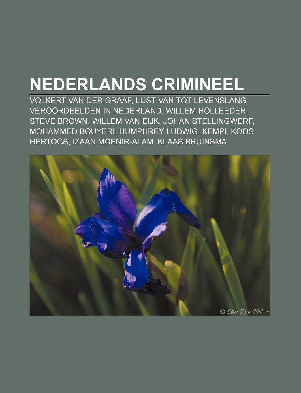 Nederlands crimineel: Volkert van der Graaf, Lijst van tot ...